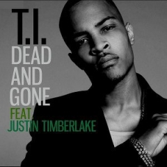 T.I. - Dead and Gone ft. Justin Timberlake
